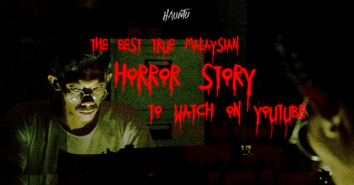 6 Best Original Horror Stories (Cerita Seram) that you MUST watch on Youtube