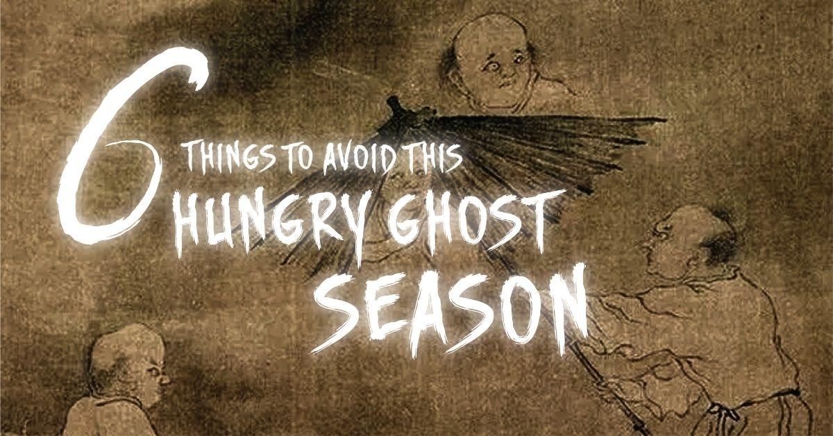 6 Things to Avoid this Hungry Ghost Season